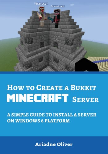 9780969490364: How to Create a Bukkit Minecraft Server: A Simple Guide to Install a Server on Windows 8 Platfrom: 2