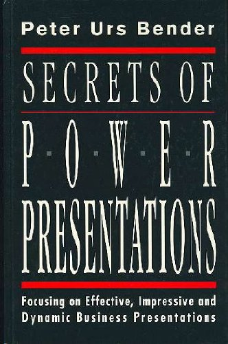 Secrets of Power Presentations: Focusing on Effective,