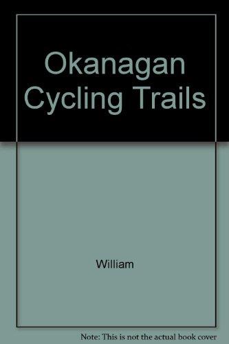 9780969507512: Okanagan Cycling Trails : Best Places to Mountain Bike