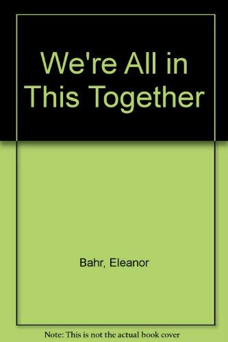 We're All in This Together: Bahr, Eleanor