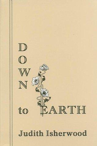 Down to Earth: Isherwood, Judith