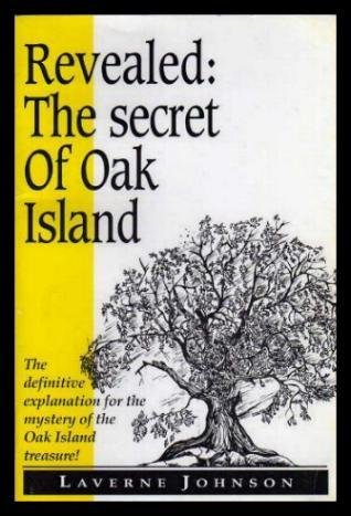 9780969519904: REVEALED: THE SECRET OF OAK ISLAND - The Untold Story of the Mystery of the Oak Island Treasure
