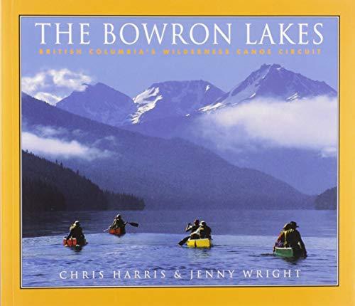 9780969523505: Bowron Lakes: British Columbia's Wilderness Canoe Circuit