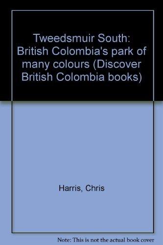 Tweedsmuir south: British Columbia's Park of Many: Harris, Chris