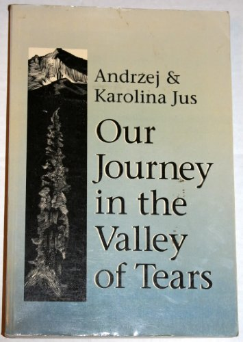 Our Journey in the Valley of Tears: Jus, Andrzej, Jus,