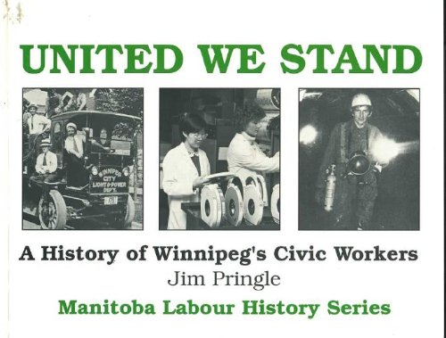 9780969525806: United We Stand : A History of Winnipeg's Civic Workers