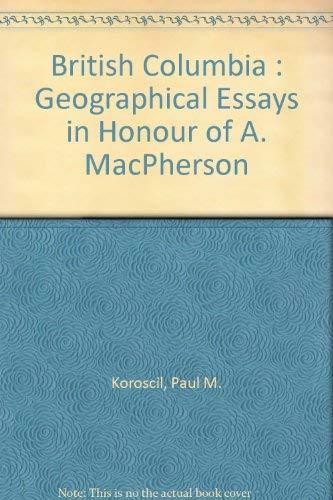 British Columbia : Geographical Essays in Honour: Koroscil, Paul M.