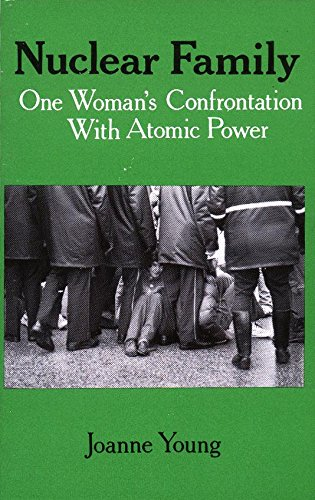 Nuclear Family : One Woman's Confrontation With: Young, Joanne