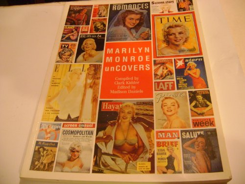 Marilyn Monroe unCovers: Kidder, Clark (compiler) and Madison Daniels (editor)