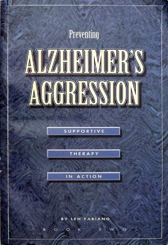 Preventing Alzheimers Aggression Bk. 2 : Supportive: Fabiano, Len