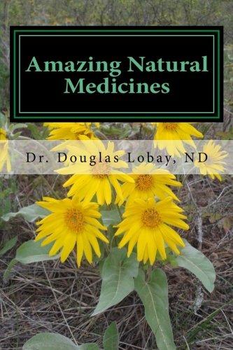Amazing Natural Medicines: Dr. Douglas Lobay