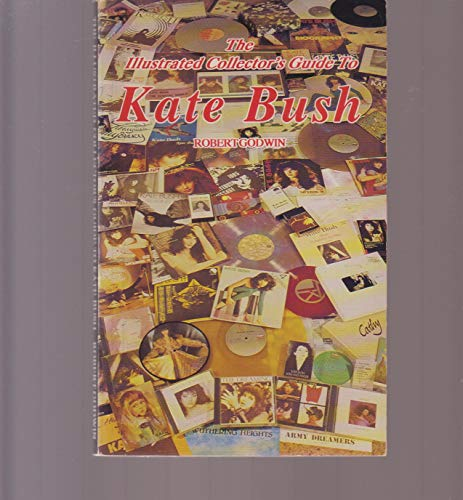 9780969573609: The Illustrated Collector's Guide to Kate Bush