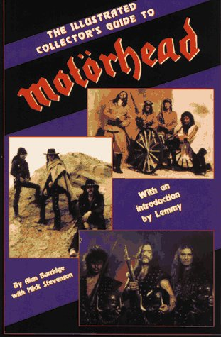 9780969573623: Illustrated Collector's Guide to Motorhead