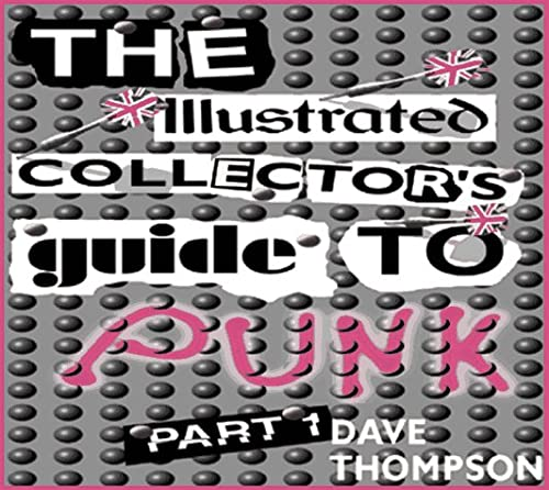 9780969573647: Illustrated Collector's Guide to Punk: Part 1