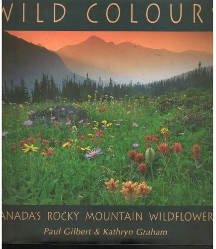 Wild Colours, Canada's Rocky Mountain Wildflowers