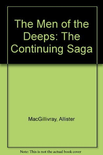 The Men of the Deeps: The Continuing: Allister MacGillivray