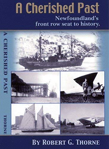 9780969582823: A Cherished Past: Newfoundland's Front Row Seat to History