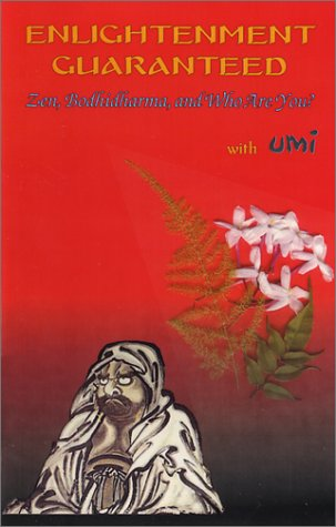 9780969593812: Enlightenment Guaranteed: Zen, Bodhidharma, and Who Are You?