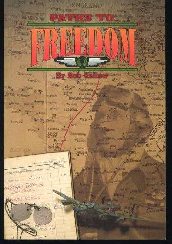 Paths to Freedom. (True Experiences in RAAF: Kellow, Bob. (Edited