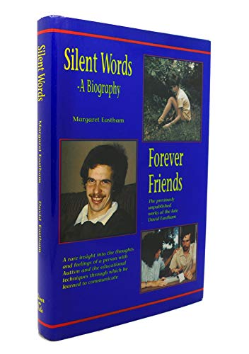 Silent Words: Forever Friends: Eastham, Margaret