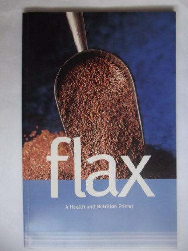 9780969607359: Flax a Health and Nutrition Primer