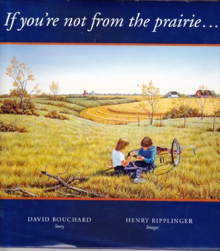 If You're Not From the Prairie. (Signed): Bouchard, David; illustrated by Henry Ripplinger