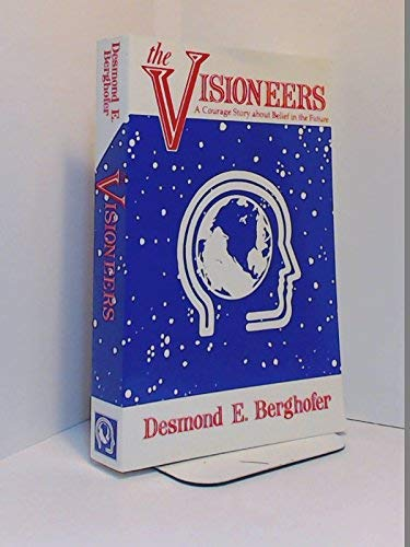 Visioneers a Courage Story About Belief: Desmond Berghofer