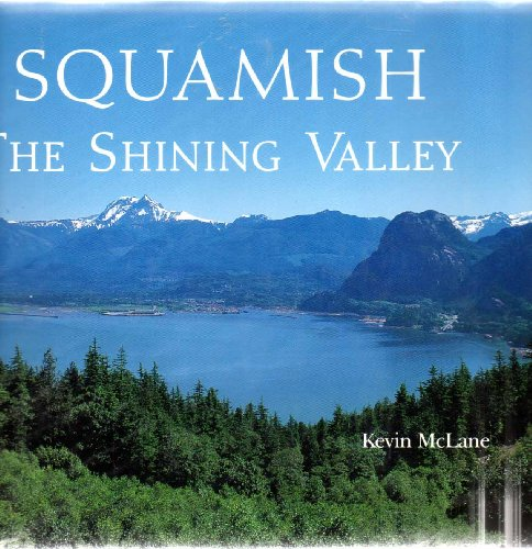 Squamish: The shining valley: McLane, Kevin