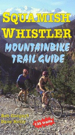 9780969620174: Squamish-Whistler Mountainbike Trail Guide