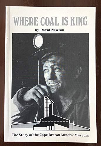 Where Coal Is King : The Story: Newton, David