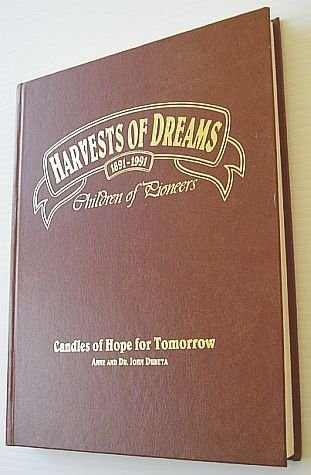Harvests of Dreams, 1891-1991