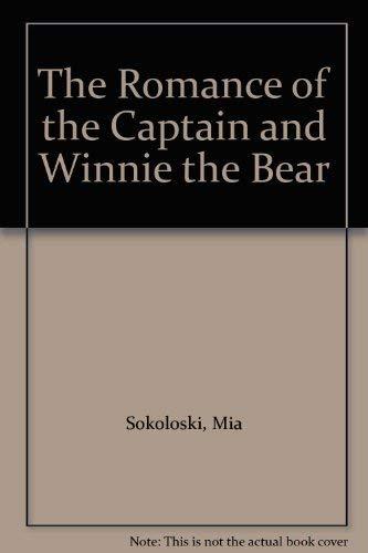 The Romance of the Captain & Winnie the Bear: Mia Sokoloski