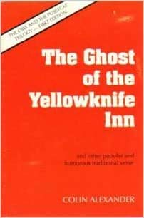 9780969640806: The Ghost of the Yellowknife Inn and Other Popular and Humorous Traditional Verse
