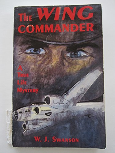 9780969641322: The Wing Commander - A True Life Mystery