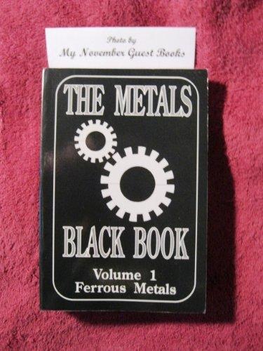 The Metals Black Book: Ferrous Metals,volume 1