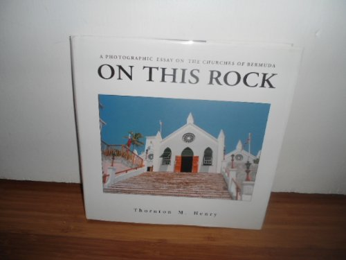 On This Rock: A Photographic Essay on the Churches of Bermuda.