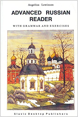 Advanced Russian Reader, with Grammar and Exercises: Angelina Lewinson
