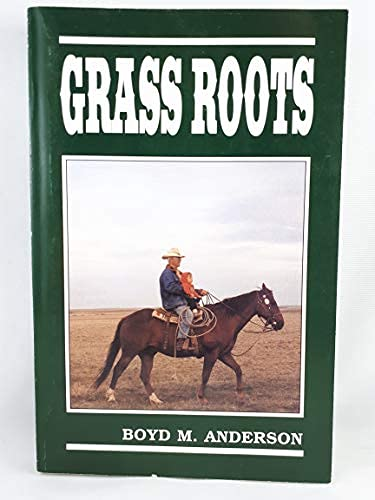 Grass Roots: Anderson, Boyd M.