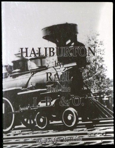 HALIBURTON by RAIL and the I. B.: Taylor Wilkins