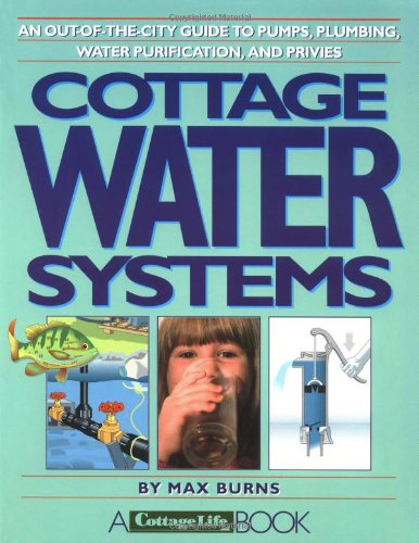 9780969692201: Cottage Water Systems: An Out-of-the-City Guide to Pumps, Plumbing, Water Purification, and Privies