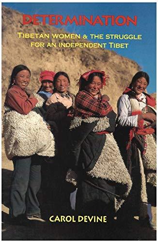 Determination: Tibetan women & the struggle for: Devine, Carol