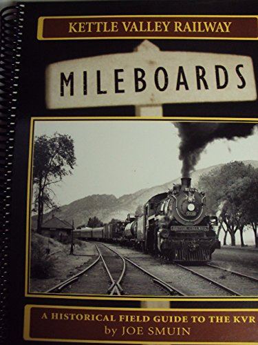 Kettle Valley Railway - Mileboards A Historical Field Guide to the KVR
