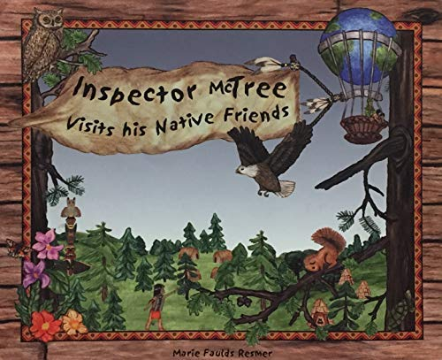 Inspector McTree Visits His Native Friends: Resmer, Marie Elizabeth