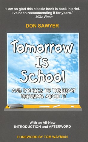 Tomorrow Is School and I'm Sick to the Heart Thinking About It (0969698542) by Sawyer, Don