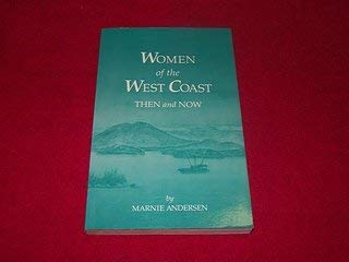 9780969698609: Women of the West Coast - Then and Now