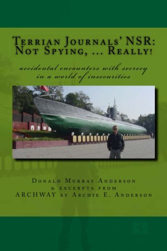 9780969703815: Terrian Journals' NSR: Not Spying, ... Really!: Accidental encounters with secrecy in a world of insecurities