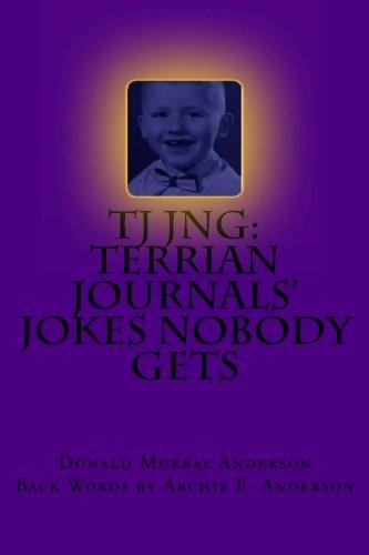9780969703853: TJ JNG: Terrian Journals' Jokes Nobody Gets