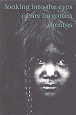 9780969712046: Looking in Eyes My Forgotten Dreams