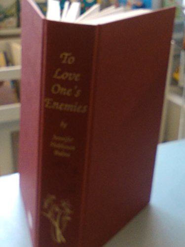9780969713302: To love one's enemies: The work and life of Emily Hobhouse compiled from letters and writings, newspaper cuttings and official documents