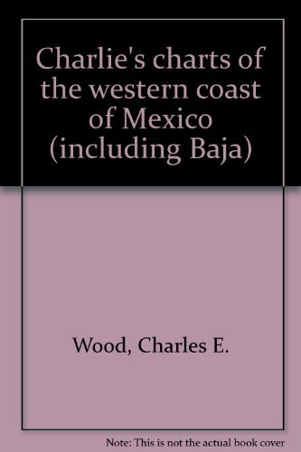 9780969726555: Charlie's charts of the western coast of Mexico (including Baja)